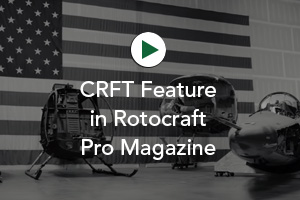 CRFT Feature in Rotocraft Pro Magazine